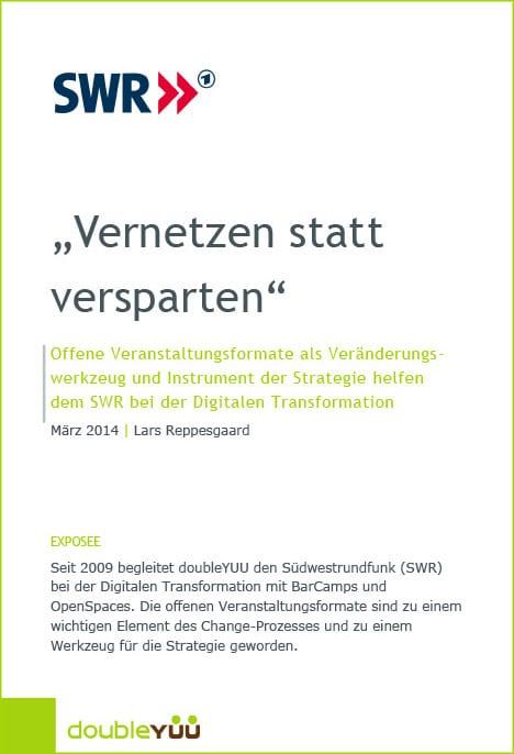 Vernetzten statt versparten - die Digitale Transformation beim SWR